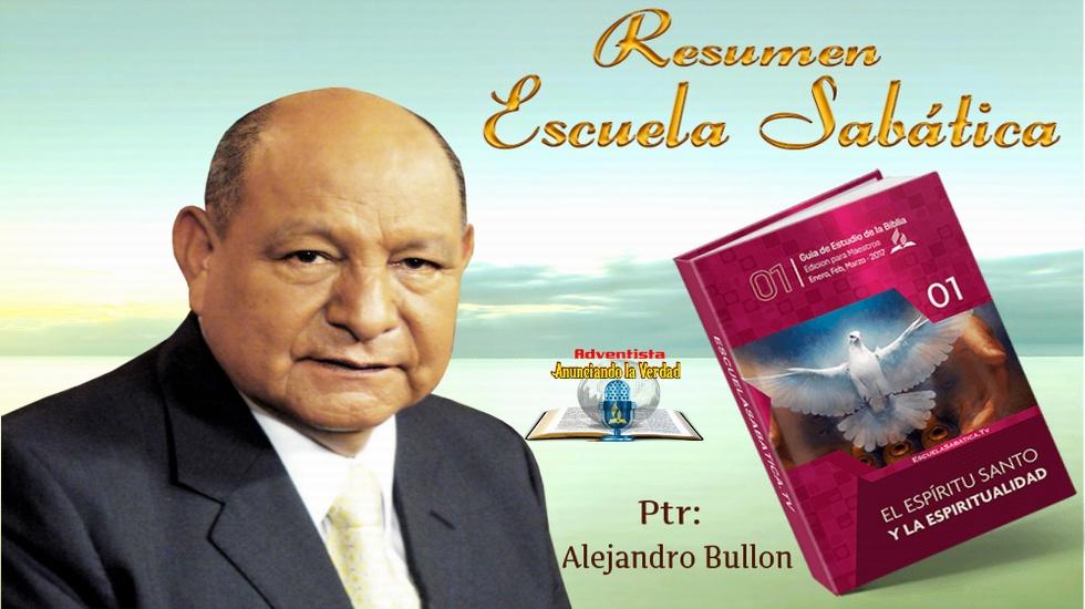 """Resumen Esc. Sab. Ptr. Alejandro Bullón - Sábado 4 de Marzoo del 2017 - """" EL ESPIRITU SANTO Y LA IGLESIA """""""