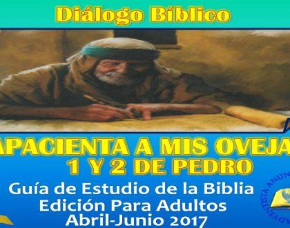 """DIALOGO BIBLICO – 2 al 7 de Abril del 2017 – """" UNA HERENCIA INCORRUPTIBLE """""""