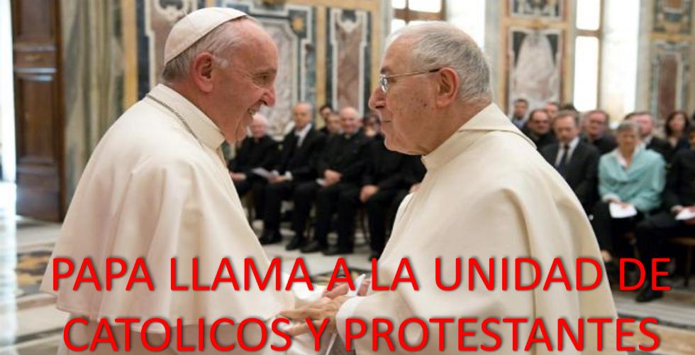 NOTICIAS [ Papa llama a la Unidad de Católicos y Protestantes ]